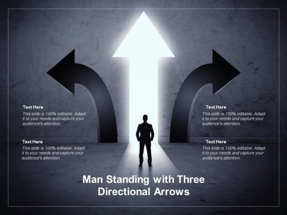 Man Standing With Three Directional Arrows Ppt PowerPoint Presentation Layouts Diagrams