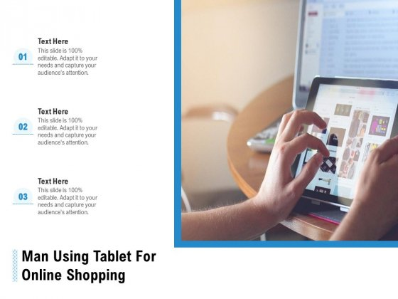 Man Using Tablet For Online Shopping Ppt PowerPoint Presentation File Infographics PDF