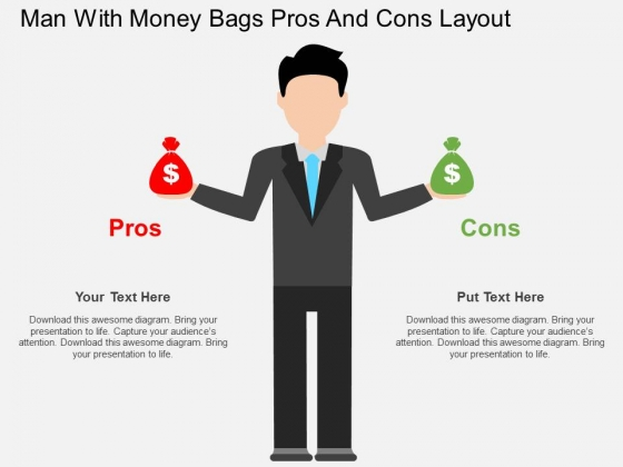 Man With Money Bags Pros And Cons Layout Powerpoint Templates