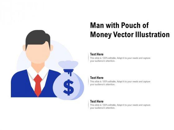 Man With Pouch Of Money Vector Illustration Ppt PowerPoint Presentation Infographic Template Rules