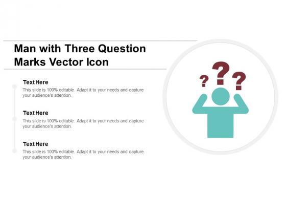 Man With Three Question Marks Vector Icon Ppt PowerPoint Presentation Pictures Files