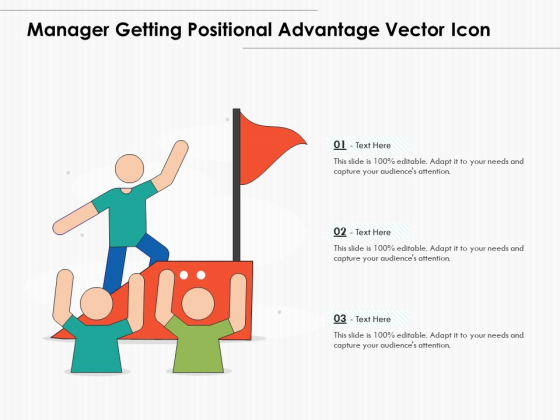 Manager Getting Positional Advantage Vector Icon Ppt PowerPoint Presentation Gallery Template PDF