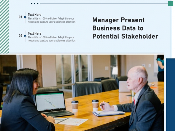 Manager Present Business Data To Potential Stakeholder Ppt PowerPoint Presentation Gallery Background Image PDF