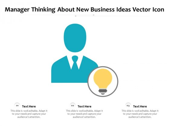 Manager Thinking About New Business Ideas Vector Icon Ppt PowerPoint Presentation Layouts Inspiration PDF
