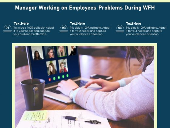 Manager Working On Employees Problems During Wfh Ppt PowerPoint Presentation Layouts Deck PDF