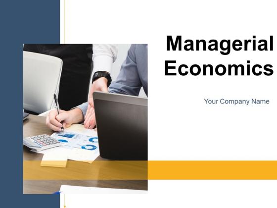 Managerial Economics Business Management Ppt PowerPoint Presentation Complete Deck