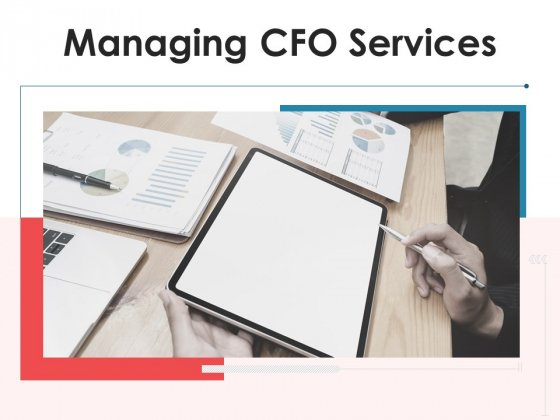 Managing CFO Services Ppt PowerPoint Presentation Complete Deck With Slides