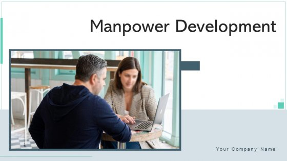 Manpower Development Flexibility Efficiency Ppt PowerPoint Presentation Complete Deck With Slides
