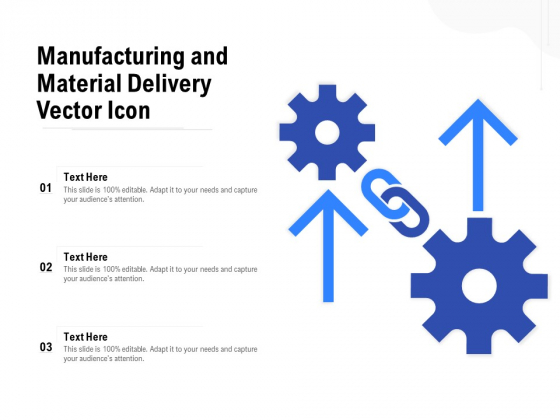 Manufacturing And Material Delivery Vector Icon Ppt PowerPoint Presentation Slides Skills