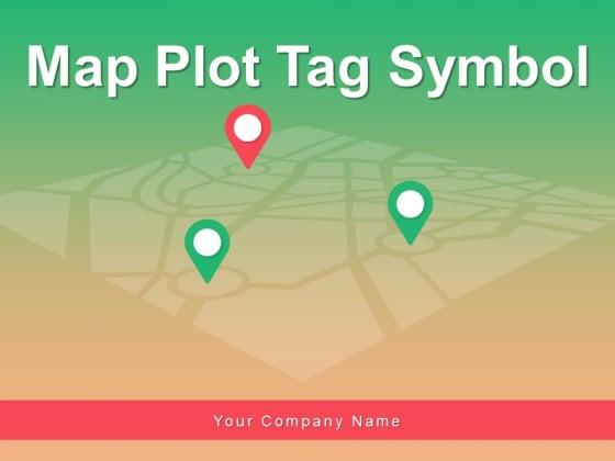 Map Plot Tag Symbol Location Globe Ppt PowerPoint Presentation Complete Deck