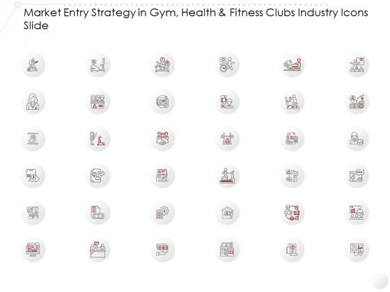 Market Entry Strategy In Gym Health Fitness Clubs Industry Icons Slide Ppt Infographics Diagrams PDF