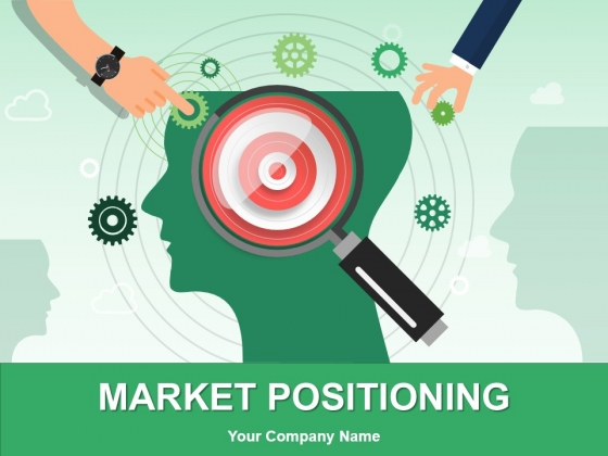 Market Positioning Ppt PowerPoint Presentation Complete Deck With Slides