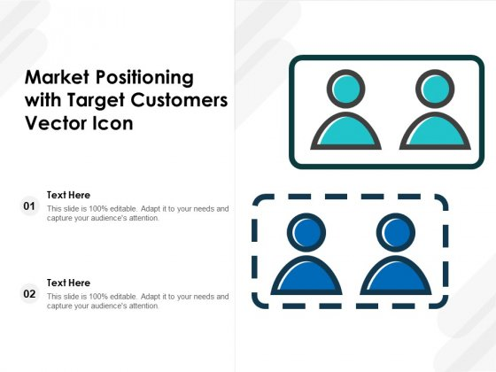 Market Positioning With Target Customers Vector Icon Ppt PowerPoint Presentation Layouts Guide