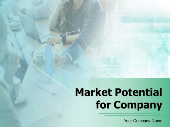 Market Potential For Company Ppt PowerPoint Presentation Complete Deck With Slides
