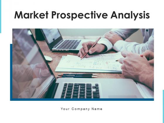 Market Prospective Analysis Target Marketing Ppt PowerPoint Presentation Complete Deck