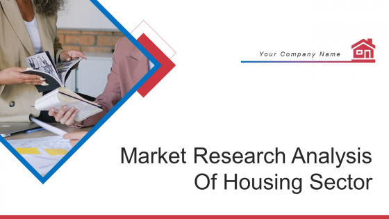Market Research Analysis Of Housing Sector Ppt PowerPoint Presentation Complete Deck With Slides
