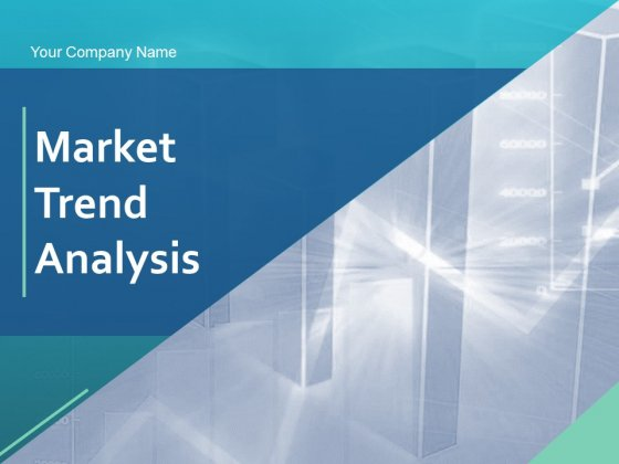 Market Trend Analysis Ppt PowerPoint Presentation Complete Deck With Slides