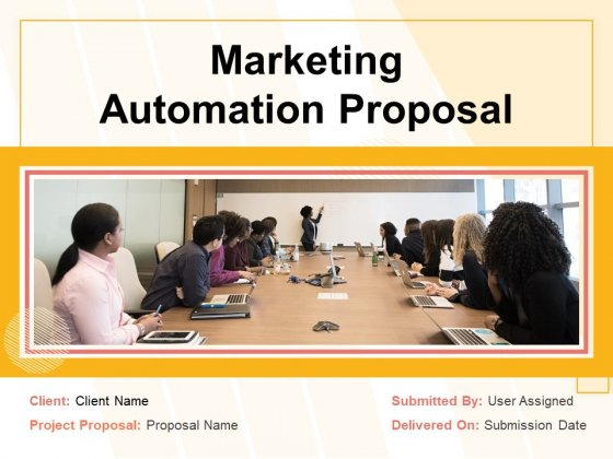 Marketing Automation Proposal Ppt PowerPoint Presentation Complete Deck With Slides