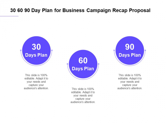 Marketing Campaign 30 60 90 Day Plan For Business Campaign Recap Proposal Microsoft PDF