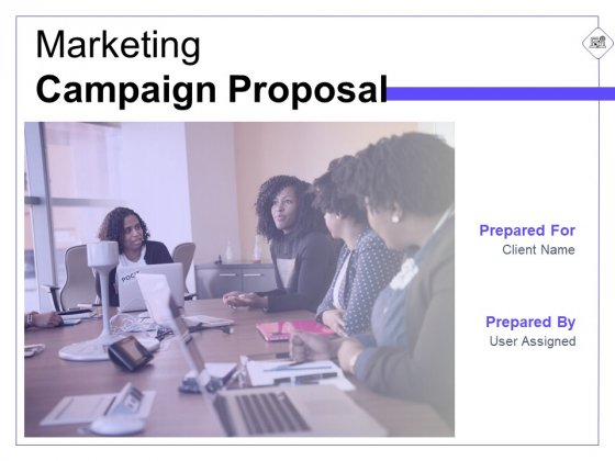 Marketing Campaign Proposal Ppt PowerPoint Presentation Complete Deck With Slides