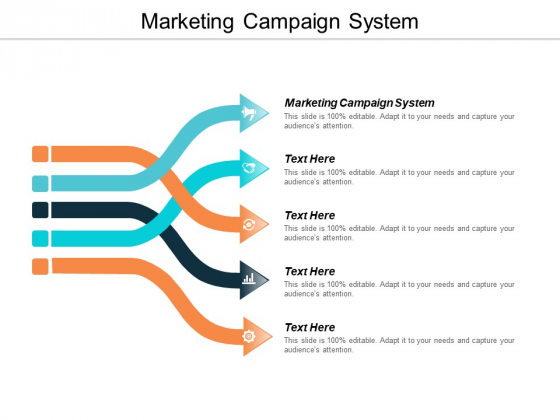 Marketing Campaign System Ppt Powerpoint Presentation Slides Rules Cpb