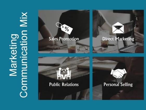 Marketing Communication Mix Ppt PowerPoint Presentation Tips