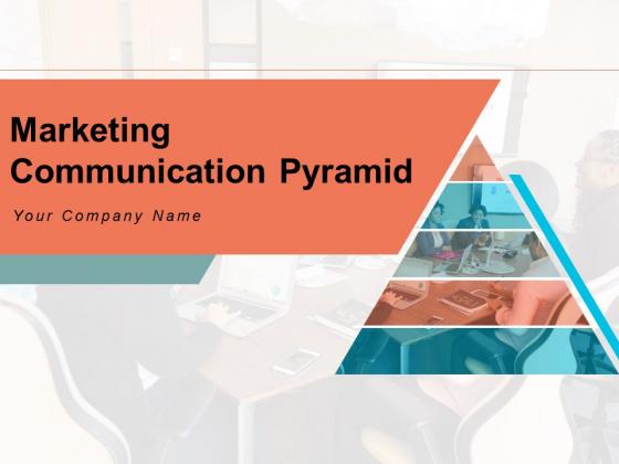 Marketing Communication Pyramid Information Awareness Ppt PowerPoint Presentation Complete Deck