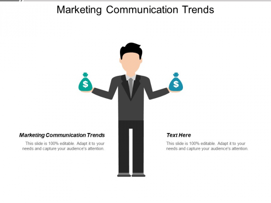 Marketing Communication Trends Ppt PowerPoint Presentation Gallery Show Cpb