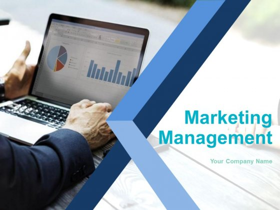 Marketing Management Ppt PowerPoint Presentation Complete Deck With Slides