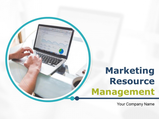 Marketing Resource Management Ppt PowerPoint Presentation Complete Deck With Slides