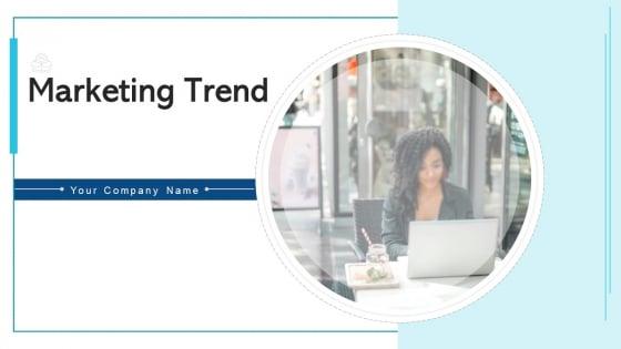 Marketing Trend Social Media Management Ppt PowerPoint Presentation Complete Deck With Slides