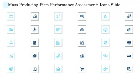 Mass Producing Firm Performance Assessment Icons Slide Template PDF