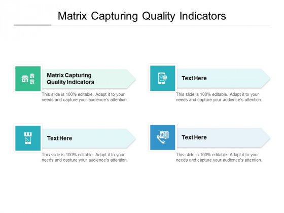 Matrix Capturing Quality Indicators Ppt PowerPoint Presentation Guide Cpb Pdf