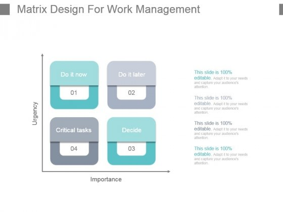 Matrix Design For Work Management Powerpoint Slide Presentation Examples