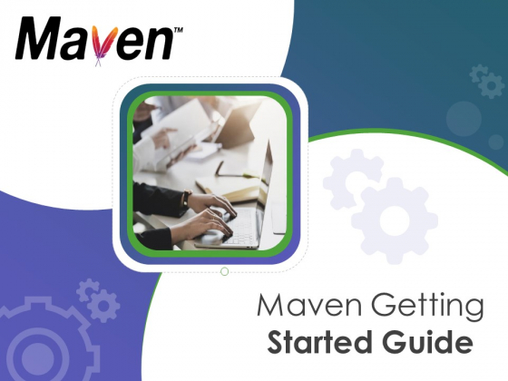 Maven Getting Started Guide Ppt PowerPoint Presentation Complete Deck With Slides