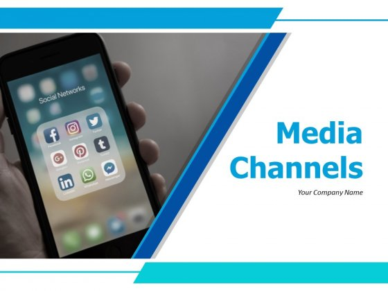 Media Channels Ppt PowerPoint Presentation Complete Deck With Slides