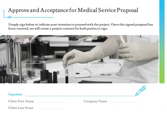 Medical And Healthcare Related Approve And Acceptance For Medical Service Proposal Ppt Inspiration Templates PDF