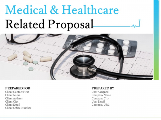 Medical And Healthcare Related Proposal Ppt PowerPoint Presentation Complete Deck With Slides