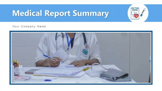Medical Report Summary Health Ppt PowerPoint Presentation Complete Deck With Slides