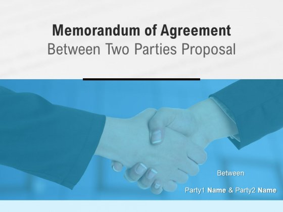 Memorandum Of Agreement Between Two Parties Proposal Ppt PowerPoint Presentation Complete Deck With Slides
