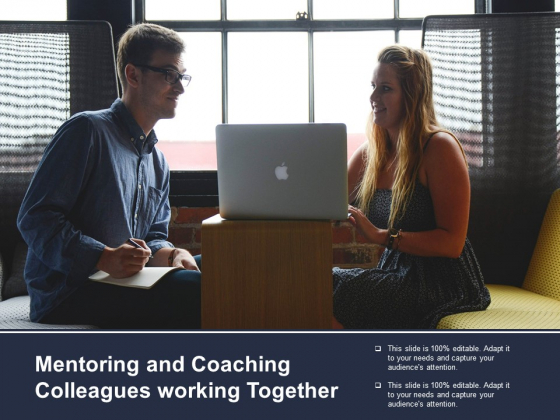 Mentoring And Coaching Colleagues Working Together Ppt PowerPoint Presentation Layouts Templates