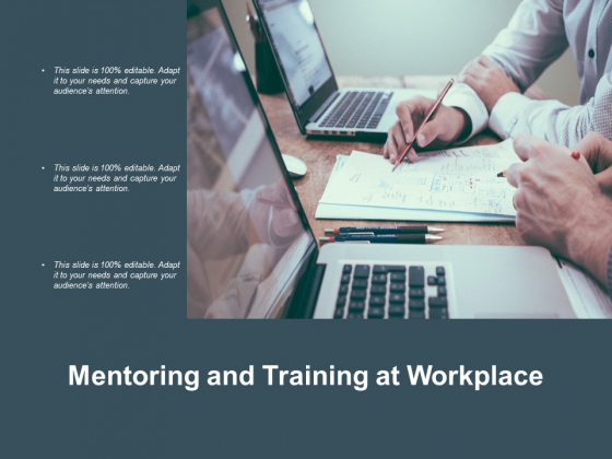 Mentoring And Training At Workplace Ppt PowerPoint Presentation Layouts Background Images