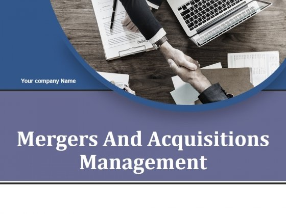 Mergers And Acquisitions Management Ppt PowerPoint Presentation Complete Deck With Slides