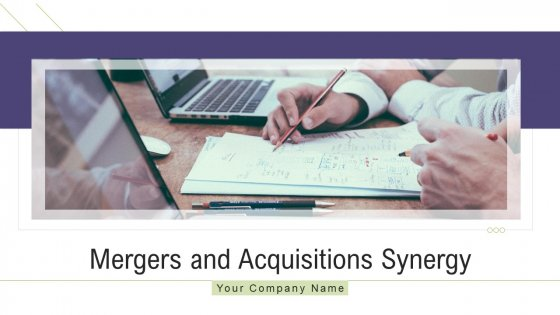 Mergers And Acquisitions Synergy Ppt PowerPoint Presentation Complete Deck With Slides