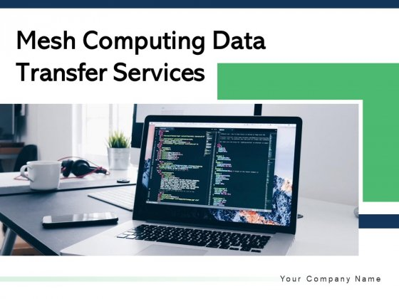 Mesh Computing Data Transfer Services Checklist Cloud Data Ppt PowerPoint Presentation Complete Deck