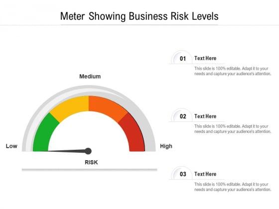 Meter Showing Business Risk Levels Ppt PowerPoint Presentation Show Slide PDF