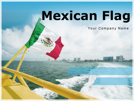 Mexican Flag Oceanic Waves Ppt PowerPoint Presentation Complete Deck