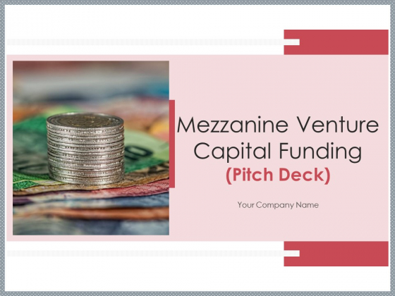 Mezzanine_Venture_Capital_Funding_Pitch_Deck_Ppt_PowerPoint_Presentation_Complete_Deck_With_Slides_Slide_1
