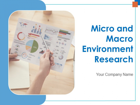 Micro And Macro Environment Research Ppt PowerPoint Presentation Complete Deck With Slides