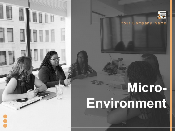 Micro Environment Ppt PowerPoint Presentation Complete Deck With Slides